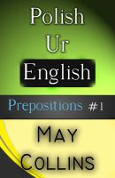 Cover for 'Polish Ur English: Prepositions #1'