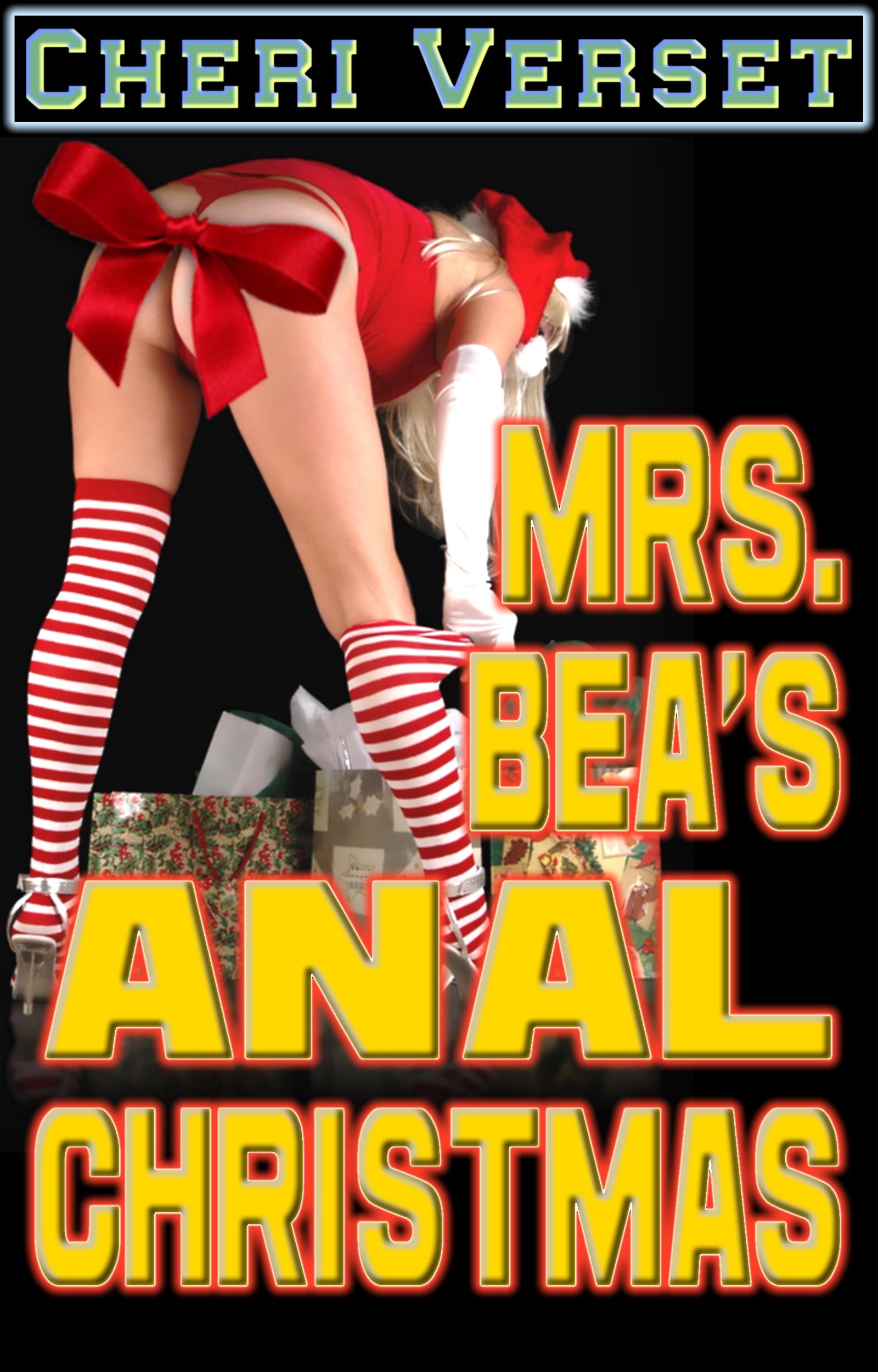 Cheri Verset - Mrs. Bea's Anal Christmas (erotic BBW sex erotica)