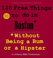 Cover for '100 Free Things to do in ---Boston-- While Avoiding Bums and Hipsters'