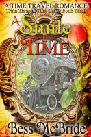 Cover for 'A Smile in Time (Book Three of the Train Through Time series)'