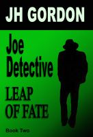 Cover for 'Joe Detective:  Leap of Fate  (Book Two)'