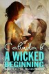 A Wicked Beginning by Calinda B