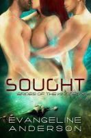 Cover for 'Sought...Book 3 in the Brides of the Kindred series'