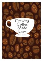 Cover for 'Growing Coffee Made Easy'