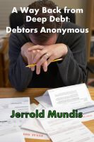 Cover for 'A Way Back from Deep Debt: Debtors Anonymous'