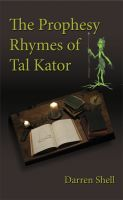 Cover for 'The Prophesy Rhymes of Tal Kator'