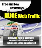 Cover for 'Free And Low Cost Ways To Huge Web Traffic'