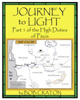 Cover for 'Journey To Light: Part I of the High Duties of Pacia'