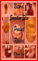 Cover for 'Natural Sensitive Skin Product Recipes'