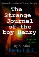Cover for 'The Strange Journal of the Boy Henry - Books 1 and 2'