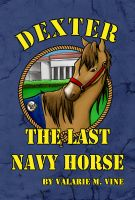 Cover for 'Dexter, the Last Navy Horse'