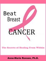 Cover for 'Beat Breast Cancer: The Secrets of Healing From Within'