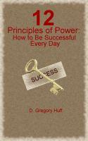 Cover for '12 Principles of Power: How to Be Successful Every Day'