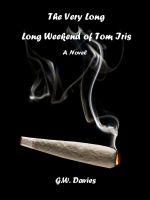 Cover for 'The Very Long, Long Weekend of Tom Iris'