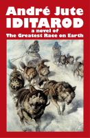 Cover for 'Iditarod a novel of The Greatest Race on Earth'
