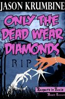 Cover for 'Only the Dead Wear Diamonds (Reapers in Heels #7)'