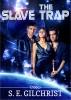 The Slave Trap (Darkon Warriors Book 7.5) by S E Gilchrist