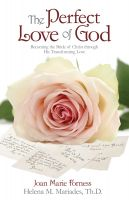 Cover for 'The Perfect Love of God: Becoming the Bride of Christ through His Transforming Love'
