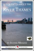Cover for '14 Fun Facts About the River Thames: Educational Version'