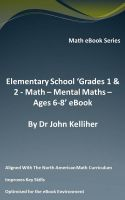 Cover for 'Elementary School 'Grades 1 & 2 - Math – Mental Math – Ages 6-8' eBook'