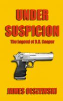 Cover for 'Under Suspicion - The Legend of D.B. Cooper'