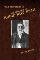 Cover for 'The Real Life of Judge Roy Bean'