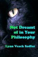 Cover for 'Not Dreamt of in Your Philosophy'