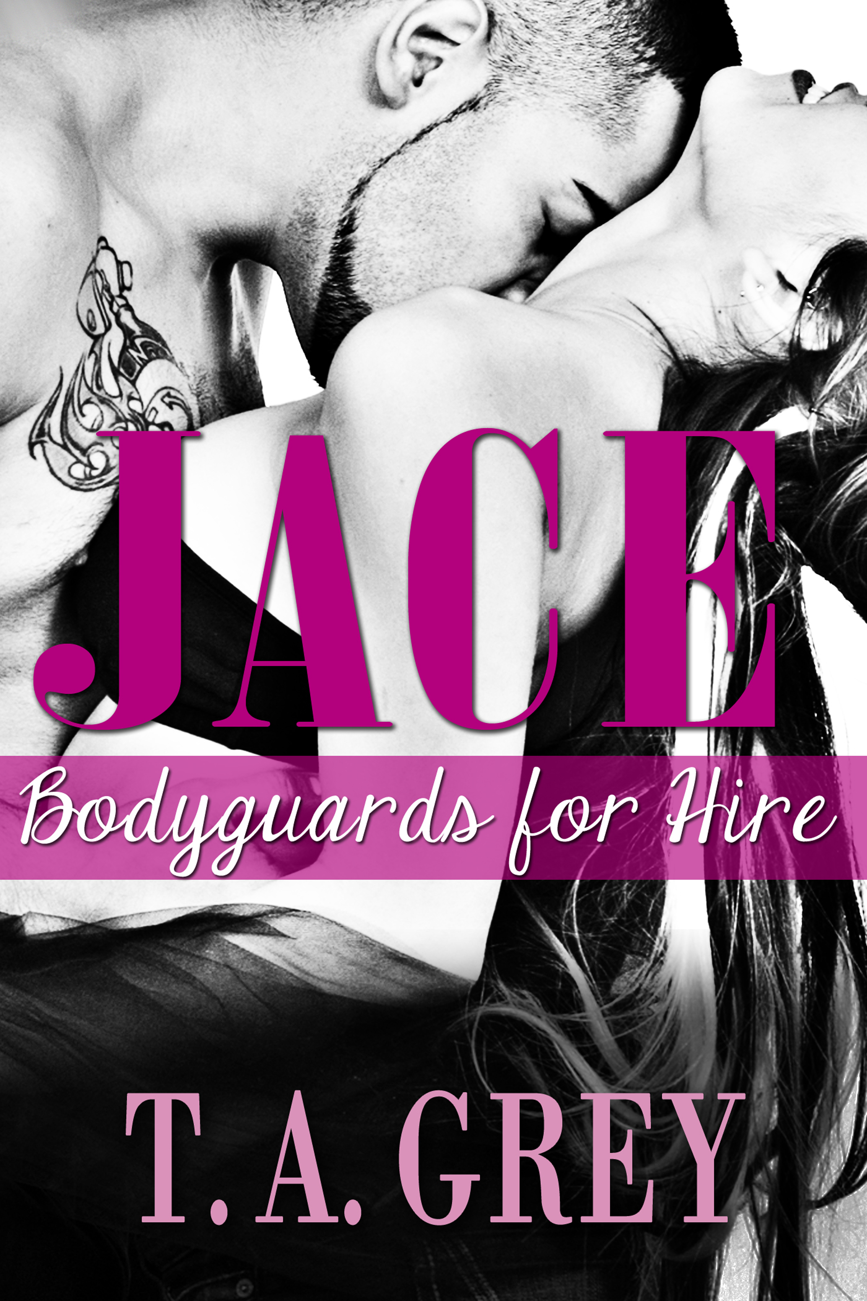 T. A. Grey - Jace (Bodyguards for Hire)