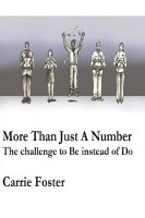 Cover for 'More Than Just A Number: The challenge to Be instead of Do'