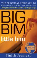 Cover for 'BIG BIM little bim - The Practical Approach to Building Information Modeling - Integrated Practice Done the Right Way!'