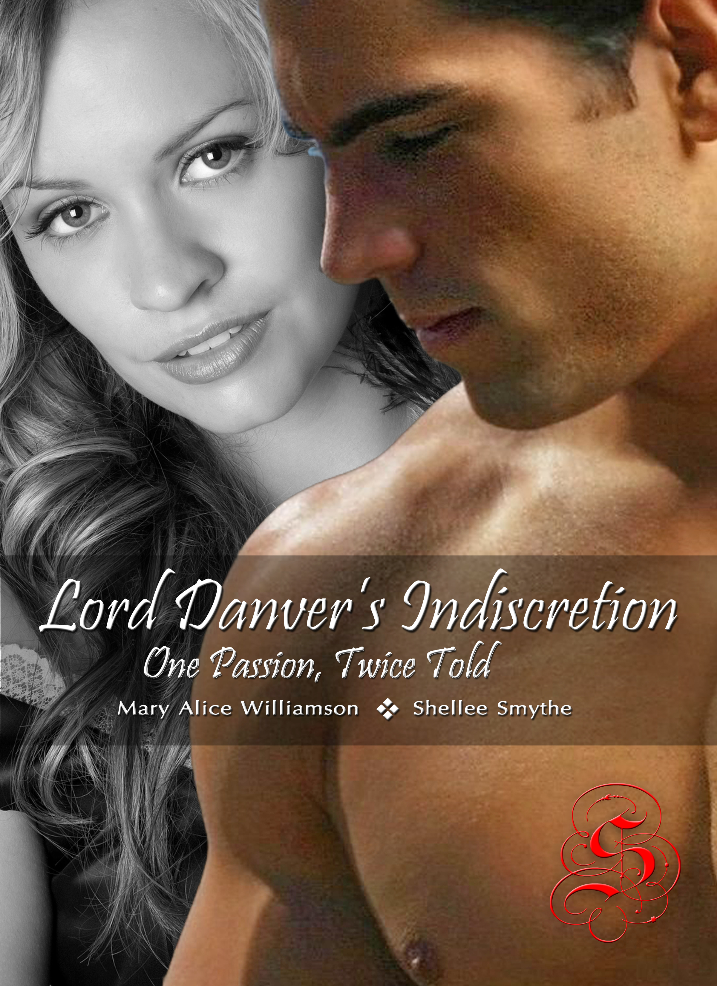 Mary Alice Williamson - Lord Danver's Indiscretion—One Passion, Twice Told