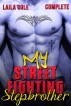 My Street Fighting Stepbrother - Complete (Stepbrother Erotic Romance) by Laila Cole