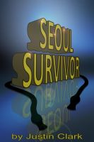 Cover for 'Seoul Survivor; Gangnam Style - A Viral Phenomenon'