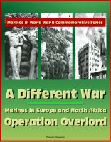 Cover for 'Marines in World War II Commemorative Series - A Different War: Marines in Europe and North Africa, Operation Overlord'