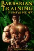 The Barbarian's Training - Punishment (#2) - (Medieval BDSM Erotica / Barbarian Erotica) by Chelsea Chaynes