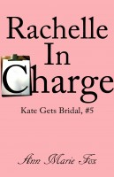 Ann Marie Fox - Rachelle In Charge (Kate Gets Bridal, Episode 5)