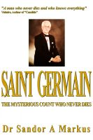 Cover for 'Saint Germain, the mysterious count who never dies'