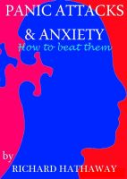 Cover for 'Panic Attacks & Anxiety - How to beat them'