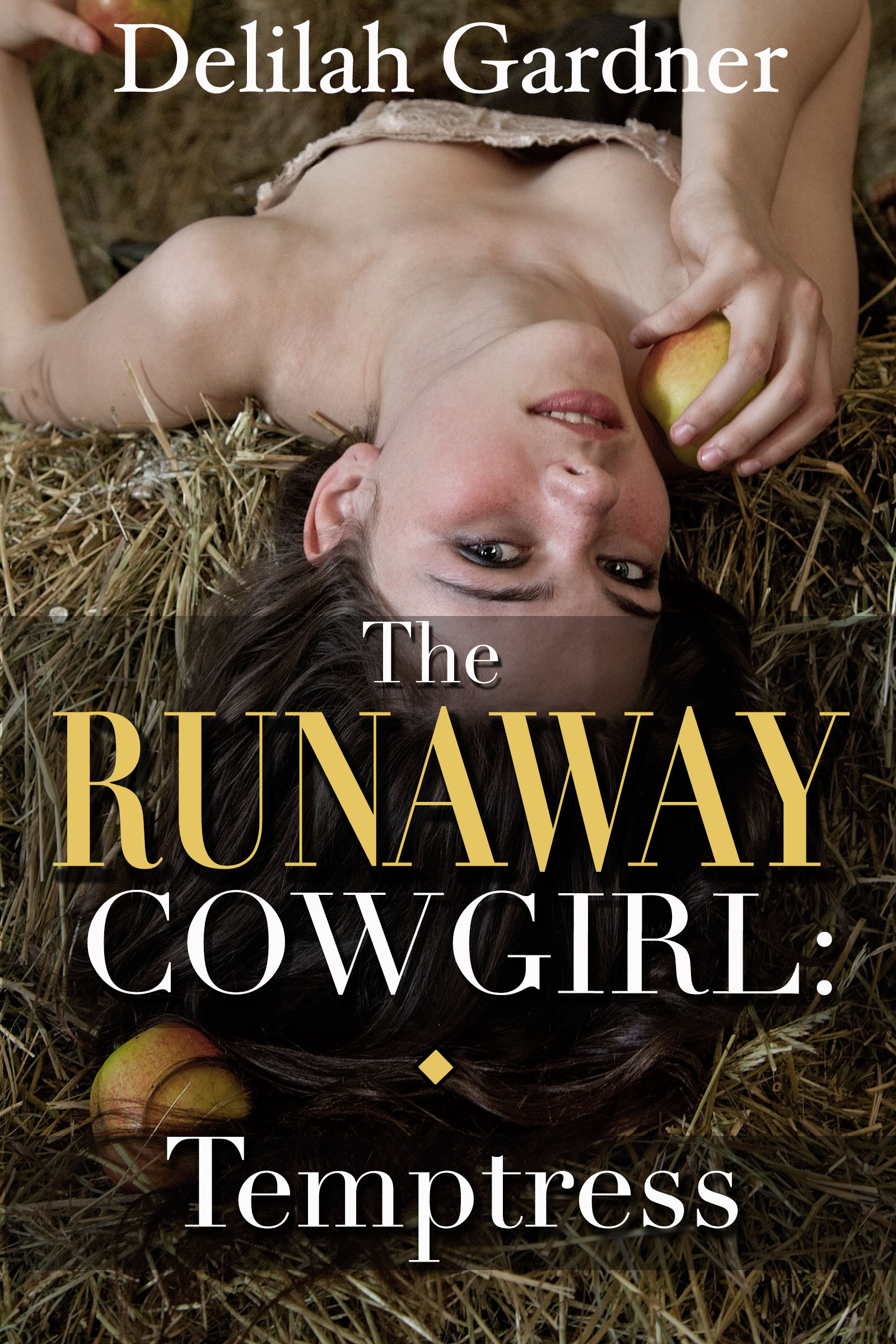 Delilah Gardner - The Runaway Cowgirl: Temptress (Part Two) (A Western Cowboy Erotic Romance)