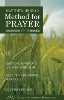 Cover for 'Matthew Henry's Method for Prayer (KJV 1st Person Version)'