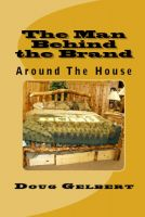 Cover for 'The Man Behind The Brand - Around The House'