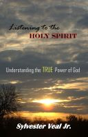 Cover for 'Listening to the Holy Spirit: Understanding the TRUE Power of God'