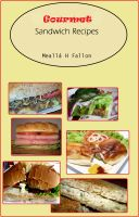 Cover for 'Gourmet Sandwich Recipes'