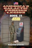 Cover for 'America's Galactic Foreign Legion - Book 19: ATM'