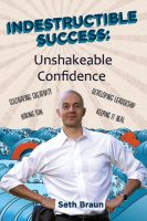 Cover for 'Indestructible Success: Unshakable Confidence'