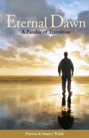 Cover for 'Eternal Dawn: A Parable of Transition'