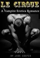 Cover for 'Le Cirque A Vampire Erotica Romance'