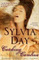 Sylvia Day - Catching Caroline