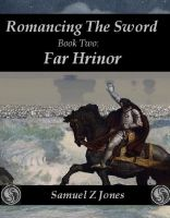 Cover for 'Romancing The Sword Book Two: Far Hrinor'