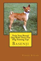 Cover for 'Train Your Basenji Dog With These Fun Dog Training Tips'